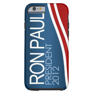 Ron Paul President 2012 iPhone 6 case Tough iPhone 6 Case
