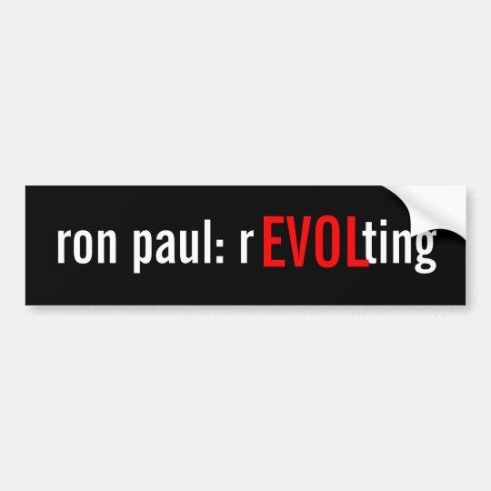 Ron Paul: Revolting Bumper Sticker