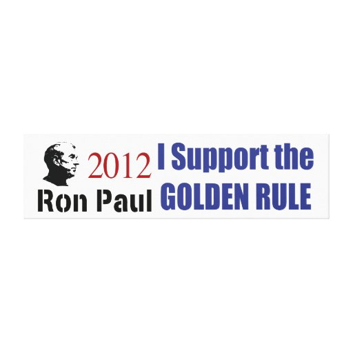 Ron Paul Revolution I Support The Golden Rule Canvas Print