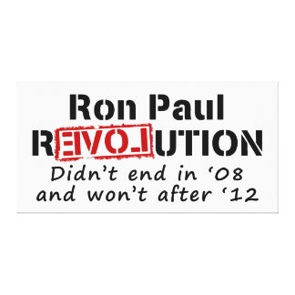 Ron Paul rEVOLution it didn t end in 08 Gallery Wrap Canvas