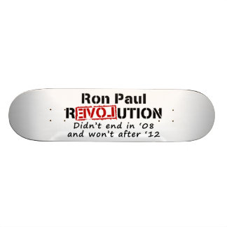 Ron Paul rEVOLution it didn t end in 08 Skate Board Deck