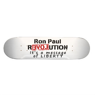 Ron Paul rEVOLution It's a message of Liberty Skate Boards