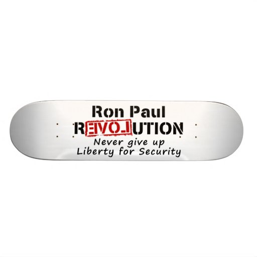 Ron Paul rEVOLution Never give up Liberty Skate Board Deck