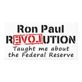Ron Paul rEVOLution Taught me the Federal Reserve Gallery Wrap Canvas