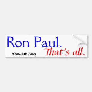 Ron Paul. That's all. Bumper Sticker