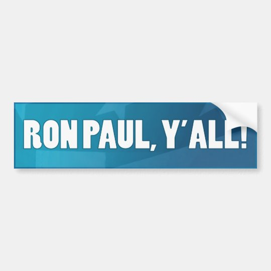 Ron Paul, Yall! Bumper Sticker