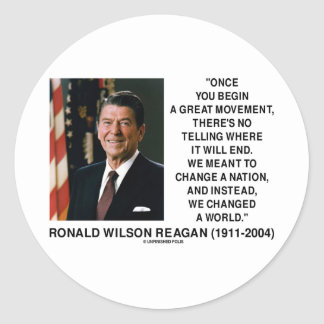 Ronald Reagan Great Movement Changed A World Quote Round Sticker