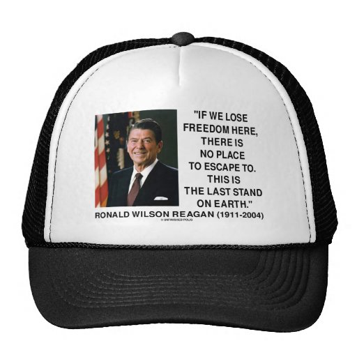 Ronald Reagan Lose Freedom Here Last Stand Earth Hat