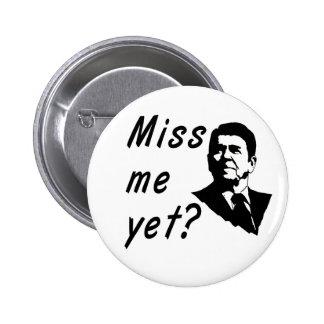 Ronald Reagan - Miss Me Yet Pinback Buttons