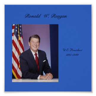 Ronald-Reagan, Ronald  W. Reagan, U.S. Presiden... Poster