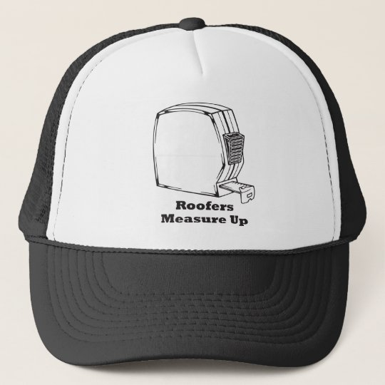 Roofers Measure Up Trucker Hat