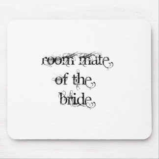 Room Mate of the Bride Mousepad