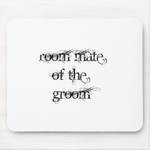 Room Mate of the Groom Mouse Pads