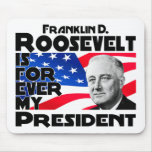 Roosevelt, F Forever Mouse Pad