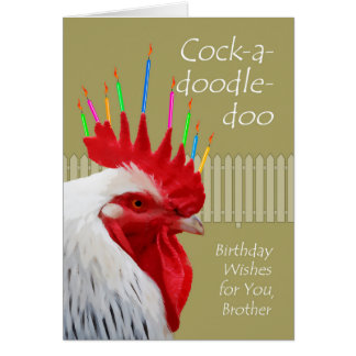 Rooster Birthday for Brother, Cock-a-doodle-doo Greeting Card