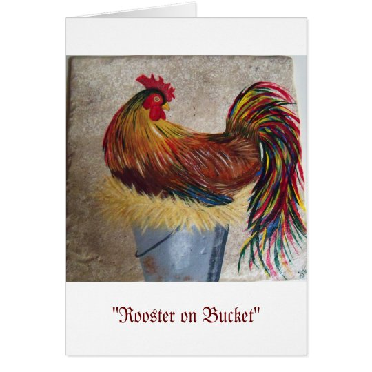 """Rooster on Bucket Card"
