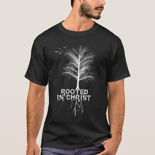 Rooted In Christ T-Shirt