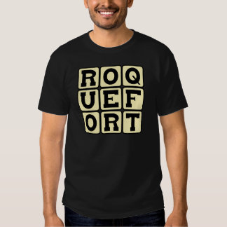 Roquefort, French Blue Cheese Tshirt