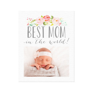 Rose Banner Best Mom In The World | Photo Canvas Print