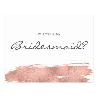 Rose Gold Brushstroke Will You Be My Bridesmaid Postcard