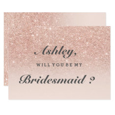 Rose gold faux glitter pink ombre be my bridesmaid 9 cm x 13 cm invitation card at Zazzle