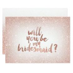 Rose gold glitter ombre will you be my bridesmaid 13 cm x 18 cm invitation card at Zazzle