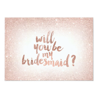 Rose gold glitter ombre will you be my bridesmaid 13 cm x 18 cm invitation card