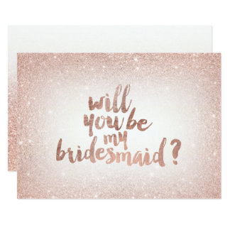 Rose gold glitter ombre will you be my bridesmaid card