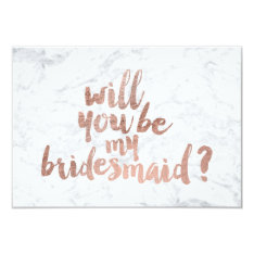 Rose gold marble Will you be my Bridesmaid 9 Cm X 13 Cm Invitation Card at Zazzle