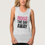 Rose the Day Away Quote Tank Top