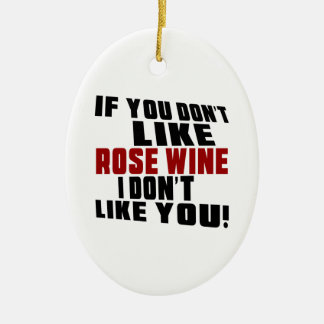 ROSE WINE Don't Like Designs Christmas Ornament