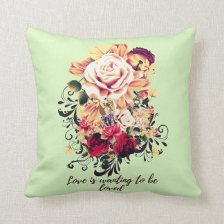 Roses and lilac. Love is wanting to be loved Cushion