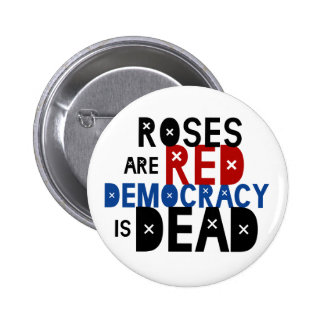 Roses Are Red, Democracy Is Dead 6 Cm Round Badge