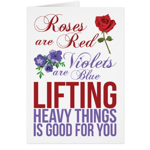 Roses Are Red, Violets Are Blue, Lift Heavy Things ...