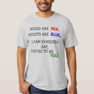 ROSES ARE RED, VIOLETS ARE BLUE T SHIRT