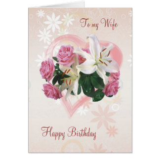 Roses, lily and heart - Birthday card for Wife