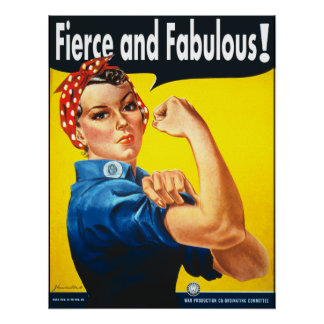 Rosie The Riveter Fierce and Fabulous Poster