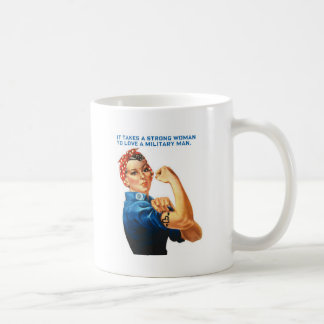 """ROSIE THE RIVETER - """"It takes a strong woman"""" Coffee Mug"""