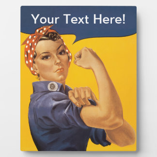 Rosie the Riveter We Can Do It! Your Text Here Plaque