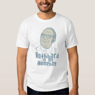 Rothbard is my Homeboy T-Shirt