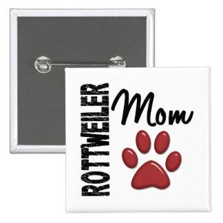 Rottweiler Mom 2 Pin