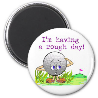 Rough Day Magnet