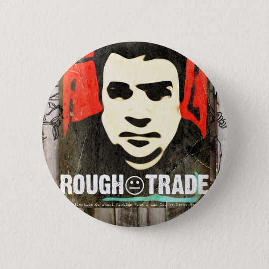 """Rough Trade"" Button"