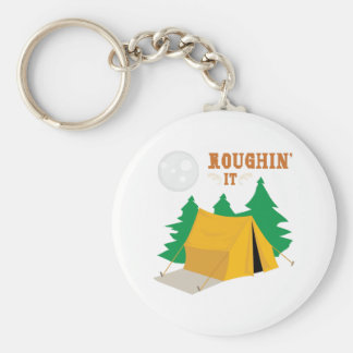 Roughin It Keychains