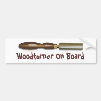 Roughing Gouge Woodturner On Board Bumper Sticker