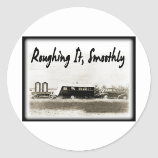 Roughing It Smoothly in Vintage Trailer Classic Round Sticker