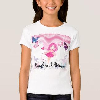Roughneck Princess T Shirts