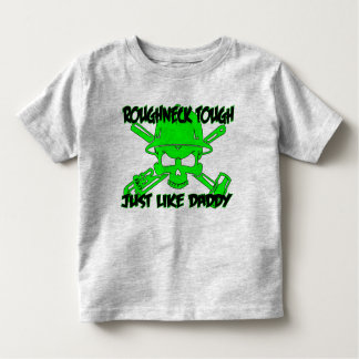 Roughneck Tough, Like Daddy Toddler T-Shirt