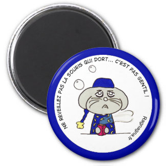 """Round Magnet """"do not awake the mouse """""""