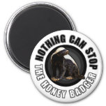Round Nothing Can STOP the Honey Badger Design